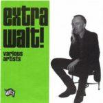 Extra Walt! Various Artists [Walt Records]